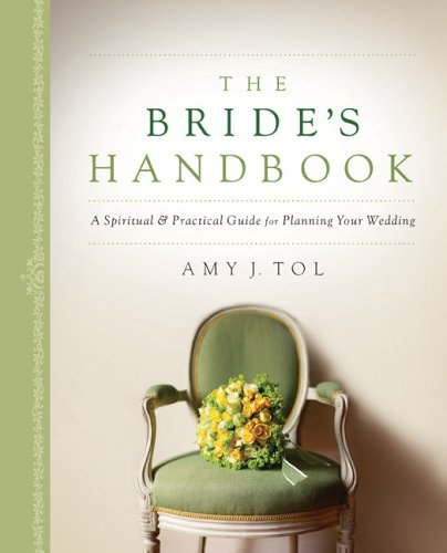 The Bride's Handbook: A Spiritual & Practical Guide for Planning Your Wedding