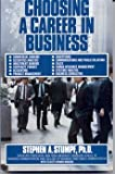 Choosing a Career in Business, Stephen A. Stumpf and Celeste K. Rodgers, 0671530631