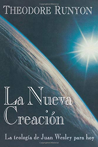 Download La Nueva Creacion: La teologia de Juan Wesley para hoy (Spanish Edition) pdf epub