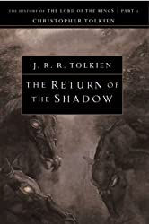 The Return of the Shadow: The History of The Lord of the Rings, Part One (The History of Middle-Earth, Vol. 6)
