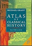 Atlas of Classical History, Michael Grant, 0195210743