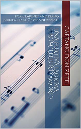 Una Furtiva Lagrima Opera - Gaetano Donizetti Una furtiva lagrima (from