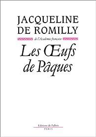 Les oeufs de Pâques par Jacqueline de Romilly