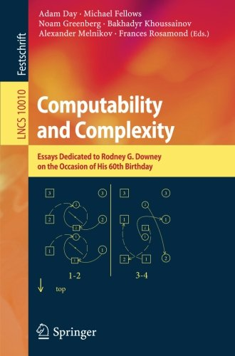 Computability and Complexity: Essays Dedicated to Rodney G. Downey on the Occasion of His 60th Birthday (Lecture Notes i