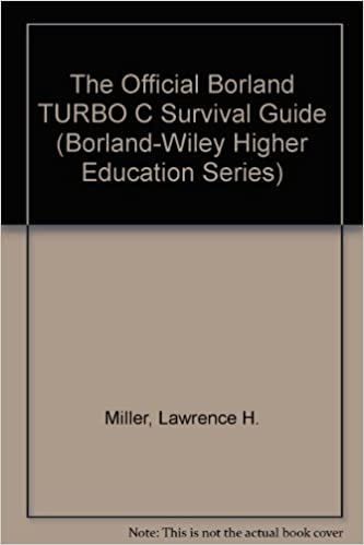 Amazon.com: The Official Borland TURBO C Survival Guide (Borland-Wiley Higher Education Series) (9780471608615): Lawrence H. Miller, Alexander E. Quilici: ...