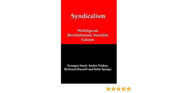 Syndicalism writings on revolutionary socialist unions kindle syndicalism writings on revolutionary socialist unions kindle edition by georges sorel andre tridon bertrand russell john spargo fandeluxe Gallery