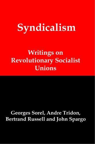 Syndicalism writings on revolutionary socialist unions kindle syndicalism writings on revolutionary socialist unions by georges sorel andre tridon bertrand fandeluxe Gallery