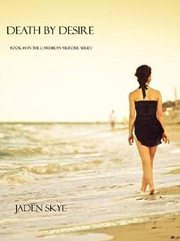 Death by Desire (Caribbean Murder Series, Book 4) by [Skye, Jaden]