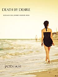 Death by Desire (Caribbean Murder Series, Book 4)