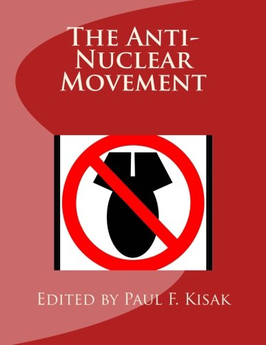 Read Online The Anti-Nuclear Movement (The Nuclear Threat) (Volume 5) pdf