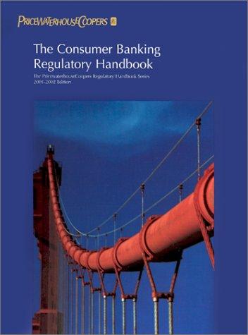 the-consumer-banking-regulatory-handbook-2000-2001-pricewaterhousecoopers-regulatory-handbooks