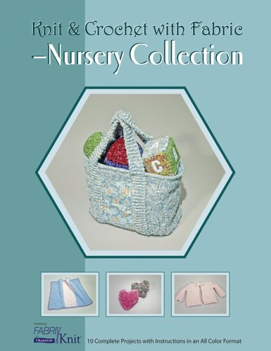 Knit & Crochet with Fabric: Nursery Collection (Knit and Crochet with Fabric S)
