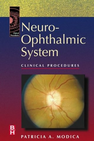 Neuro-Ophthalmic System: Clinical Procedures, 1e (Clinical Procedures Series)