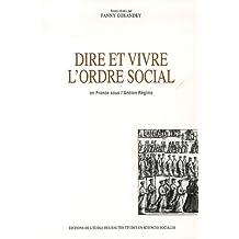 Dire et vivre l'ordre social en France sous l'Ancien Régime