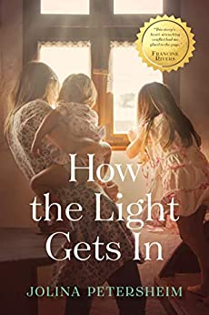 How the Light Gets In by [Petersheim, Jolina]