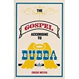 The Gospel According to Bubba, Chuck Meyer, 0963114921