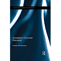 Aristotelian Character Education (Routledge Research in Education) (English Edition)