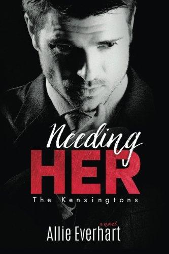 needing-her-the-kensingtons-volume-1