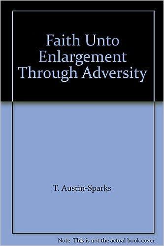 Faith Unto Enlargement Through Adversity