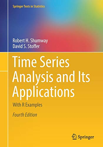 (Time Series Analysis and Its Applications: With R Examples (Springer Texts in)