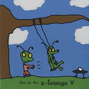 Live In The X-Lounge V