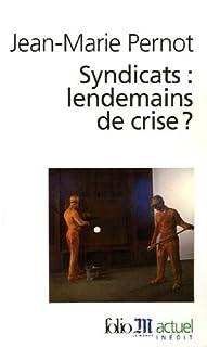 Syndicats : lendemains de crise ?, Pernot, Jean-Marie