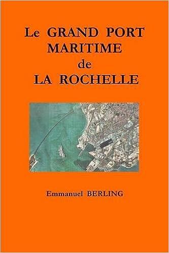 Livre gratuits Le Grand Port Maritime de La Rochelle pdf