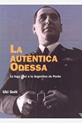 La Auténtica Odessa: La Fuga Nazi a la Argentina De Peron (Paidós Historia Contemporánea, 5) (Spanish Edition) Paperback