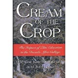 Cream of the Crop, Herant A. Katchadourian and John Boli, 0465043437
