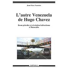 L'autre Venezuela de Hugo Chavez: Boom Petrolier et Revolution Bo