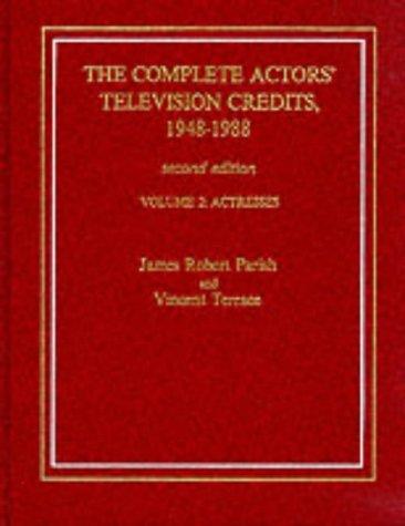 The Complete Actors' Television Credits, 1948-1988 (Actresses; vol 2)