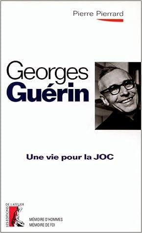 Lire Georges Guérin. Une vie pour la JOC pdf epub