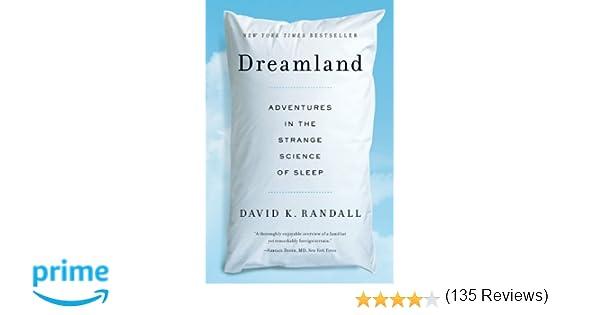 Dreamland: Adventures in the Strange Science of Sleep ...
