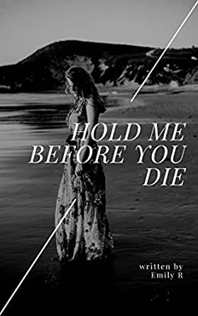 Hold Me Before You Die (English Edition) eBook: Emily R: Amazon.es ...