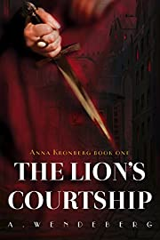 The Lion's Courtship: A Dark Victorian Crime Novel (Anna Kronberg Book 1)