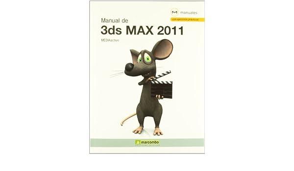 manual de 3ds max 2011 mediaactive 9788426717290 amazon com books rh amazon com manual de 3d max en español pdf manual 3d max