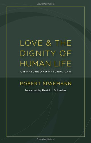 Love and the Dignity of Human Life: On Nature and Natural Law