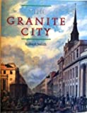 The Granite City : A History of Aberdeen, Smith, Robert, 0859762777