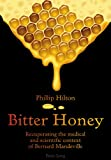 Bitter Honey : Recuperating the Medical and Scientific Context of Bernard Mandeville, Hilton, Philipp, 3034304641