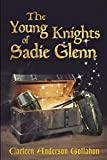 The Young Knights of Sadie Glenn