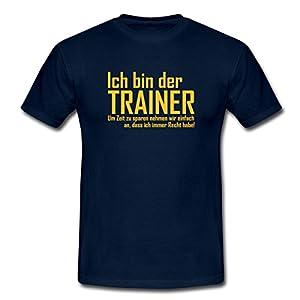 Trainer Hat Immer Recht Männer T-Shirt von Spreadshirt, L, Navy