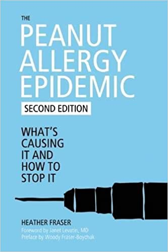 Book The Peanut Allergy Epidemic: What's Causing It and How to Stop It
