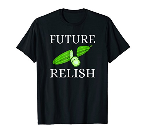 Relish Cucumber (Funny Cool Cucumber Future Relish T Shirt)