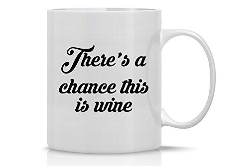 Theres Chance This Wine Mug product image
