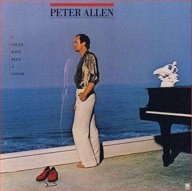 Peter Allen: I Could Have Been A Sailor [VINYL LP] [STEREO]