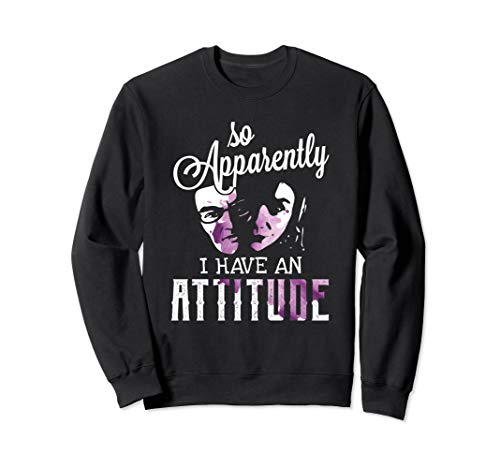 (So Apparently I Have an Attitude Funny Sarcastic Sayings Sweatshirt)