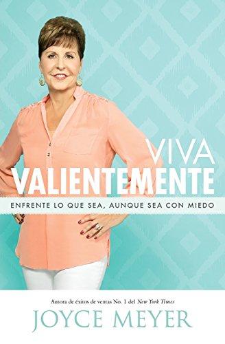 Viva Valientemente: Enfrente lo que Sea, Aunque Sea con Miedo (Spanish Edition)