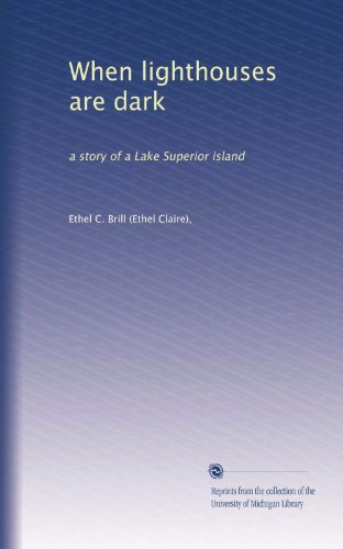 When lighthouses are dark: a story of a Lake Superior ()