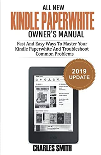All New Kindle Paperwhite Owners Manual: Fast and Easy Ways to ...