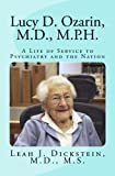 img - for Lucy D. Ozarin, M.D., M.P.H.: A Life of Service to Psychiatry and the Nation book / textbook / text book